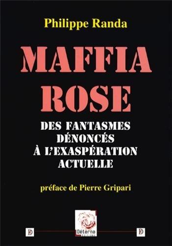 Maffia rose : Des fantasmes dénoncés �...