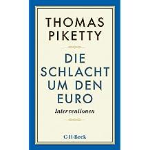 Die Schlacht um den Euro: Interventionen (Beck Paperback)