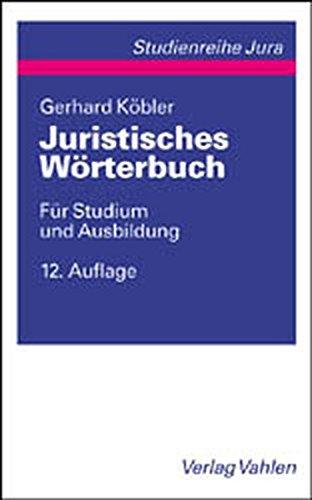 Juristisches Wörterbuch: Für Studium und Ausbildung (Vahlen Studienreihe Jura)