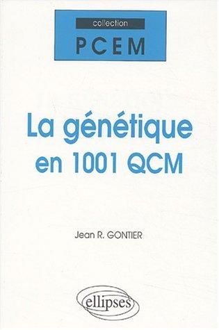 La génétique en 1001 QCM de Jean-R. Gontier (29 juillet 2003) Broché
