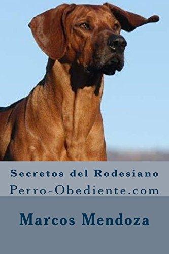 Secretos del Rodesiano: Perro-Obediente.com por Marcos Mendoza