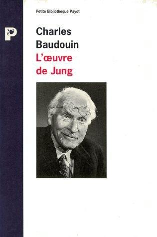 L'Oeuvre de Jung et la psychologie complexe par Charles Baudouin