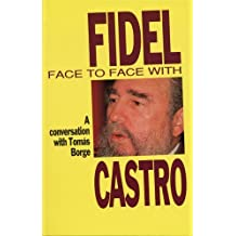 Face to Face with Fidel: Conversations with Tomas Borge by Tomas Borge (1993-11-02)
