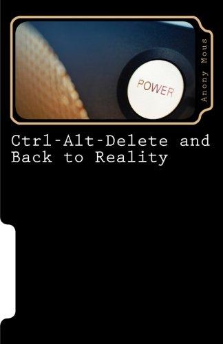 Preisvergleich Produktbild Ctrl-Alt-Delete and Back to Reality: A Life Through Tech
