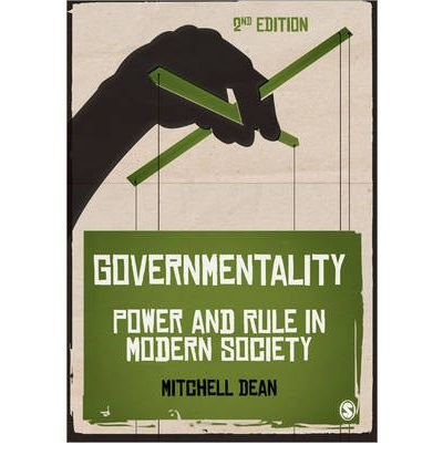 [ Governmentality Power and Rule in Modern Society ] [ GOVERNMENTALITY POWER AND RULE IN MODERN SOCIETY ] BY Dean, Mitchell M. ( AUTHOR ) Nov-13-2009 Paperback