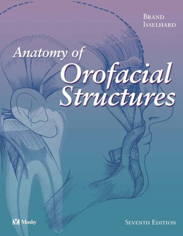 Anatomy of Orofacial Structures, 7e (Anatomy of Orofacial Structures (Brand)) 7th by Brand BS DDS FACD FICD, Richard W., Isselhard BS DDS FA (2003) Paperback