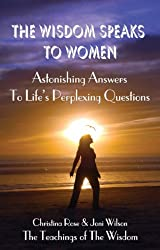 The Wisdom Speaks to Women: Astonishing Answers to Life's Perplexing Questions (The Wisdom Words Series Book 1) (English Edition)