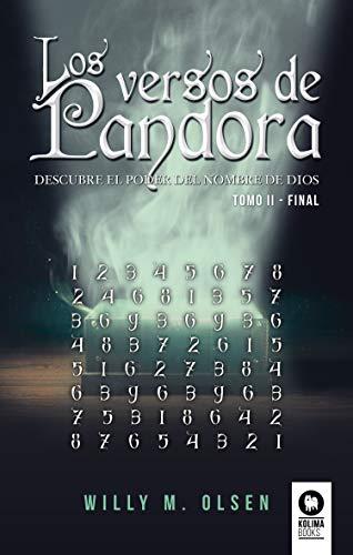 Los versos de Pandora Tomo II - Final: Descubre el poder del nombre de Dios - Tomo II - Final por Willy Olsen