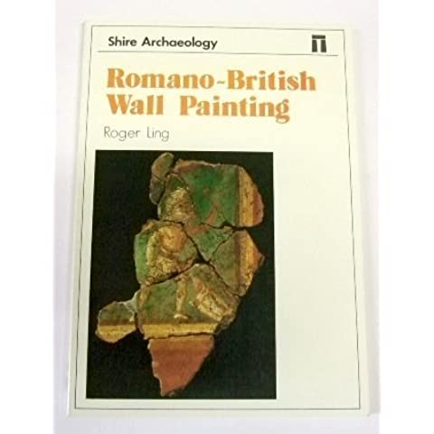 Romano-British Wall Painting (Shire archaeology series) by Roger Ling