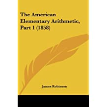 The American Elementary Arithmetic, Part 1 (1858)