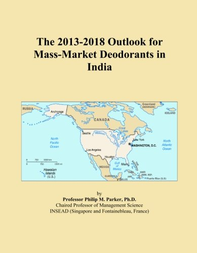 The 2013-2018 Outlook for Mass-Market Deodorants in India