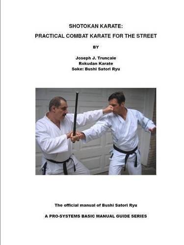 Shotokan Karate: Practical Combat Karate For The Street by Joseph Truncale (2015-07-05)