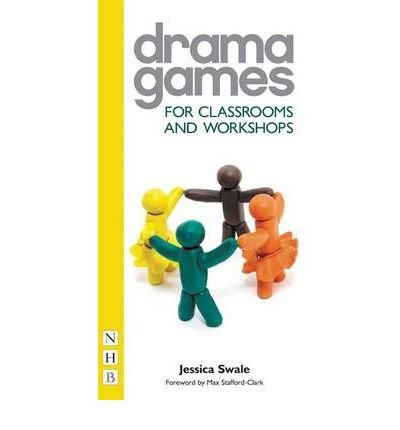 Drama Games for Classrooms and Workshops by Swale, Jessica ( AUTHOR ) Feb-11-2009 Paperback