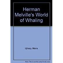 Herman Melville's World of Whaling