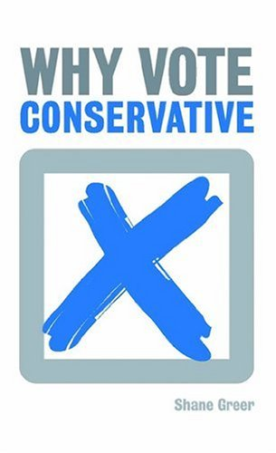 Why Vote Conservative? por Shane Greer