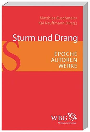 Sturm und Drang: Epoche - Autoren - Werke