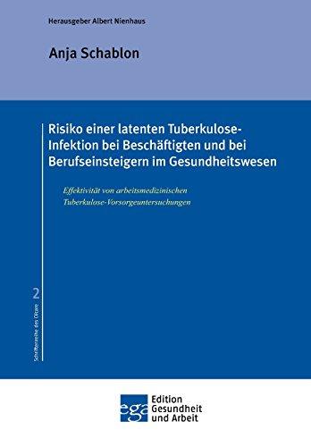 Risiko einer latenten Tuberkulose-Infektion bei Beschäftigten und Berufseinsteigern im Gesundheitswesen (Edition Gesundheit und Arbeit)
