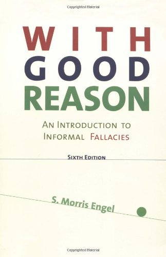 With Good Reason: An Introduction to Informal Fallacies by S. Morris Engel (1999-12-07)