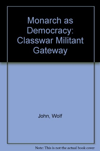 Monarch as Democracy: Classwar Militant Gateway