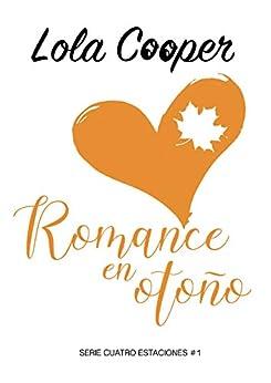 Romance en otoño - Cuatro estaciones 01, Lola Cooper (rom) 41VgMiQTFvL._SY346_