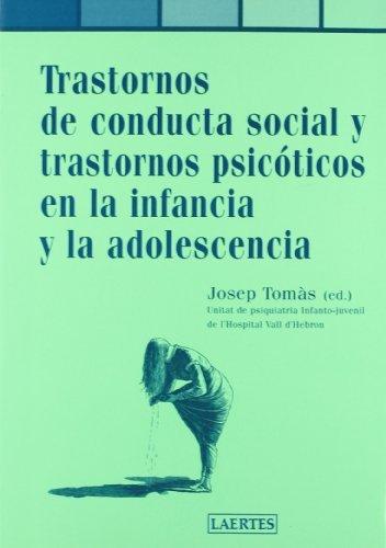Trastornos de Conducta Social y Trastornos Psicoticos de La Infancia y La Adolescencia (Pediatria) by Josep Tomas (2000-02-28)