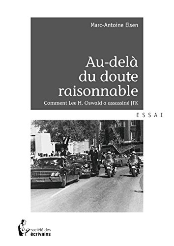Au-delà du doute raisonnable. Comment Lee H. Oswald a assassiné JFK