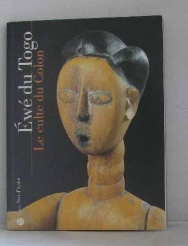 EWE DU TOGO - LE CULTE DU COLON - GALERIE NOIR D'IVOIRE