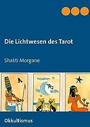Die Lichtwesen des Tarot: Okkultismus