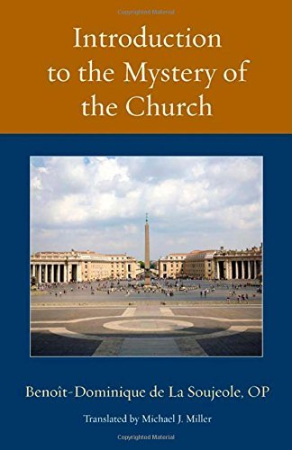 Introduction to the Mystery of the Church (Thomistic Ressourcement) by Benoit-Dominique de La Soujeole OP (2014-08-05)