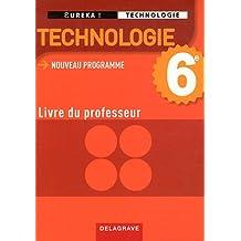 Technologie 6e : Livre du professeur