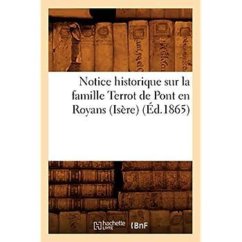 Notice historique sur la famille Terrot de Pont en Royans (Isère), (Éd.1865)