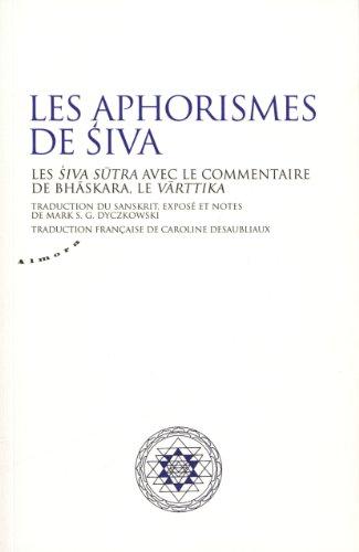 Les aphorismes de Siva : Les siva sutra avec le commentaire de Bhaskara, le Varttika par Mark Dyczkowski