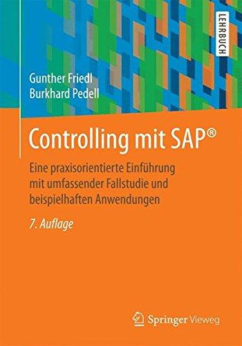 Controlling mit SAP®: Eine praxisorientierte Einführung mit umfassender Fallstudie und beispielhaften Anwendungen