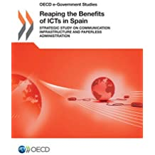 Reaping the Benefits of Icts in Spain: Strategic Study on Communication Infrastructure and Paperless Administration