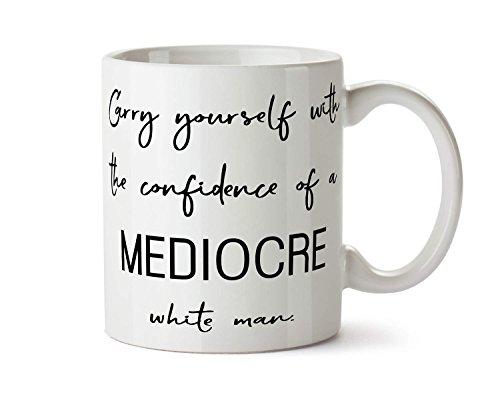 Betsy34Sophia Tragen Sie Sich mit dem Vertrauen eines mittelm??igen wei?en Mannes Kaffeetasse Feministischer Kaffeetasse Feministischer Becher Schwarzes M?dchen magische personalisierte Tasse