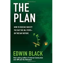 The Plan: How to Save America the Day After the Oil Stops - or Perhaps the Day Before by Black (1-Nov-2008) Paperback