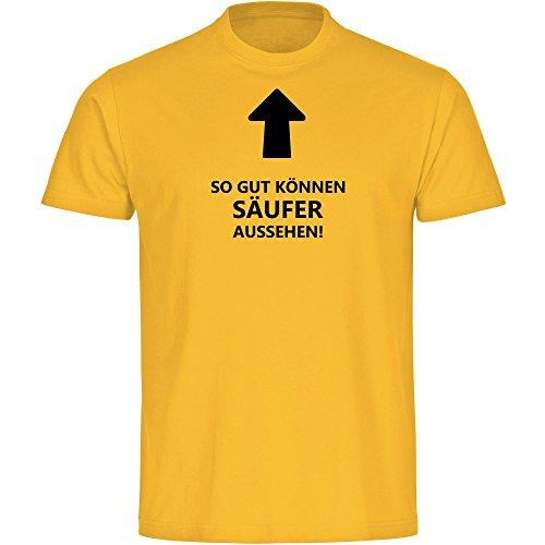 T-Shirt So gut können Säufer aussehen! gelb Herren Gr. S bis 5XL, Größe:XXL (Tasse T-shirt Gelb)