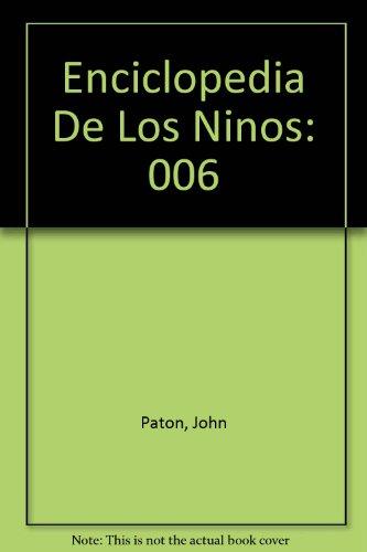 Enciclopedia De Los Ninos: 006 por John Paton