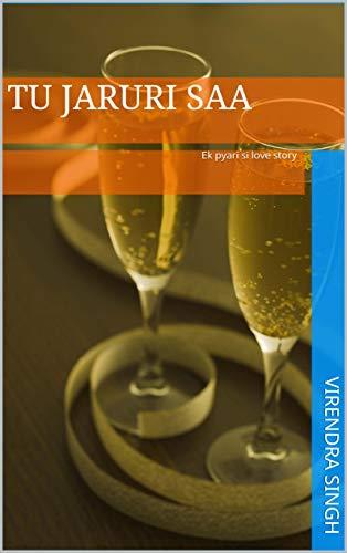 Tu jaruri saa: Ek pyari si love story (Hindi Edition) por Virendra Singh