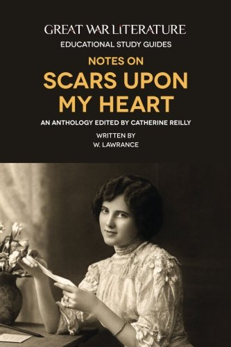 Great War Literature Notes on Scars Upon My Heart