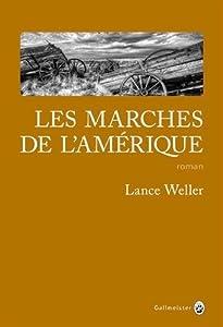 vignette de 'Les marches de l'Amérique (Lance Weller)'