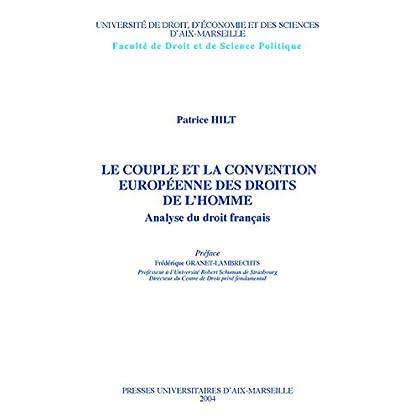 Le couple et la convention européenne des droits de l'homme: Analyse du droit français (Hors collection)