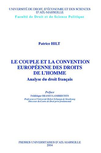 Le couple et la convention européenne des droits de l'homme: Analyse du droit français