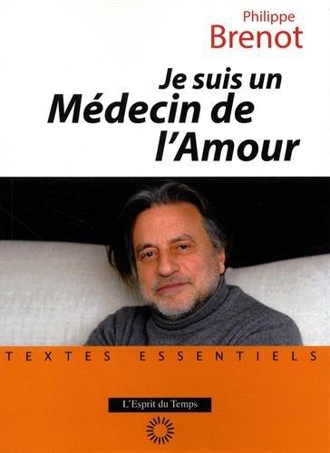 Je suis un médecin de l'amour par Philipe Brenot