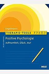 Therapie-Tools Positive Psychologie: Achtsamkeit, Glück und Mut. Mit Online-Materialien Broschiert