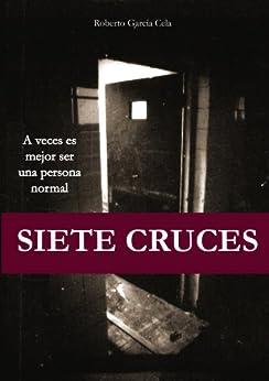 Siete Cruces de [Cela, Roberto García]