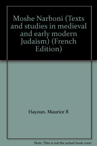Moshe Narboni (Texts and Studies in Medieval and Early Modern Judaism, Band 1)