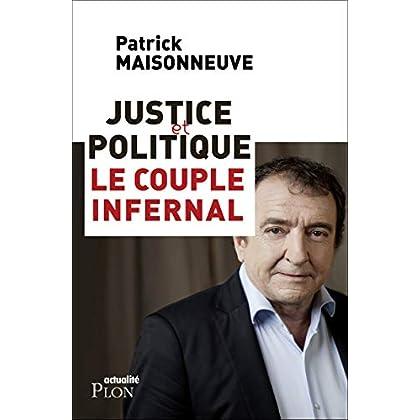 Justice et politique : le couple infernal