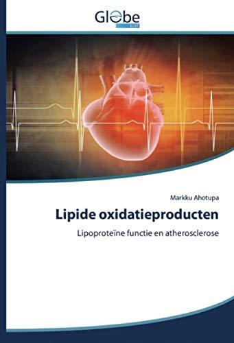 Lipide oxidatieproducten: Lipoproteïne functie en atherosclerose