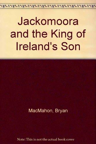 Jackomoora and the King of Ireland's son